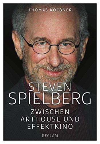 Steven Spielberg: Zwischen Arthouse und Effektkino (German Edition)