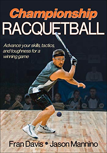 Compare Textbook Prices for Championship Racquetball First Edition ISBN 9780736089791 by Davis, Fran,Mannino, Jason