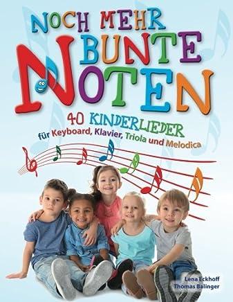 Noch mehr Bunte Noten: 40 Kinderlieder für Keyboard, Klavier, Triola und Melodica (