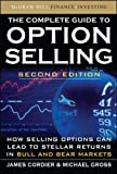 The Complete Guide to Option Selling: How Selling Options Can Lead to Stellar Returns in Bull and Bear Markets - James Cordier