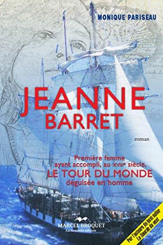 Jeanne Barret: La première femme à avoir accompli Le Tour du Monde … déguisée en homme