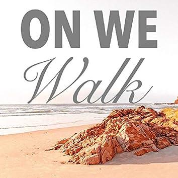 On We Walk