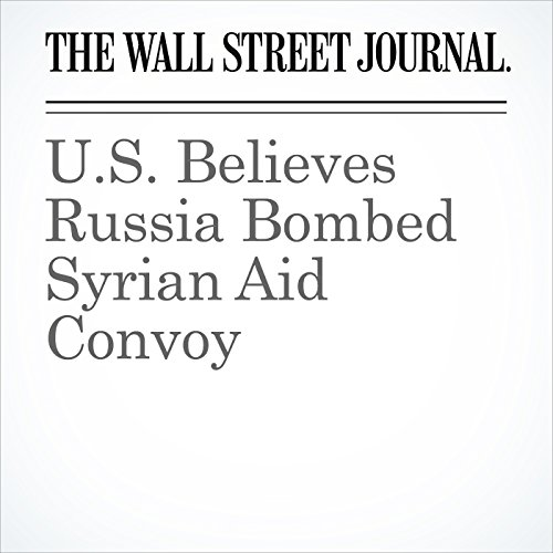 U.S. Believes Russia Bombed Syrian Aid Convoy audiobook cover art