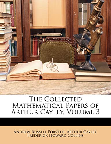 The Collected Mathematical Papers of Arthur Cayley, Volume 3