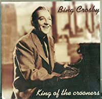 King of the Crooners