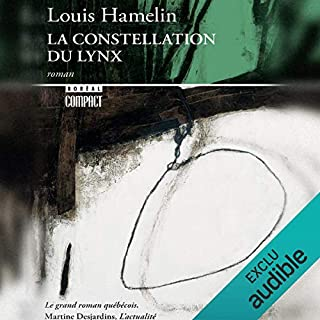 La Constellation du Lynx                   Auteur(s):                                                                                                                                 Louis Hamelin                               Narrateur(s):                                                                                                                                 Maxim Gaudette                      Durée: 17 h et 5 min     2 évaluations     Au global 4,0