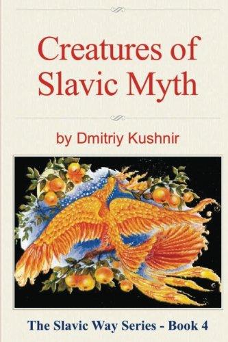 Creatures of Slavic Myth (The Slavic Way) (Volume 4)