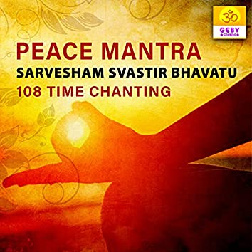 Peace Mantra - Sarvesham Svastir Bhavatu 108 Time Chanting