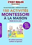 150 activités Montessori à la maison