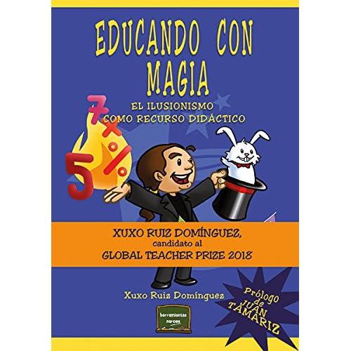 Educando con magia  El ilusionismo como recurso didáctico Herramientas   Amazon.es  Xuxo Ruiz Domínguez 445798f4a11d