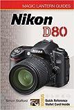 Magic Lantern Guides: Nikon D80