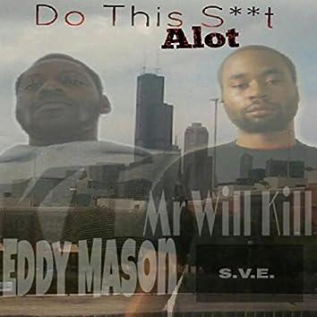 Do This S**t Alot (feat. Eddy Mason)