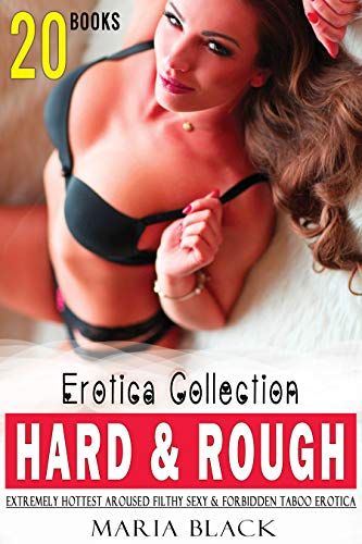 HARD & ROUGH – 20 XXX Extremely Hottest Aroused Filthy Sexy & Forbidden Taboo Erotic Short Sex Stories Collection (English Edition)