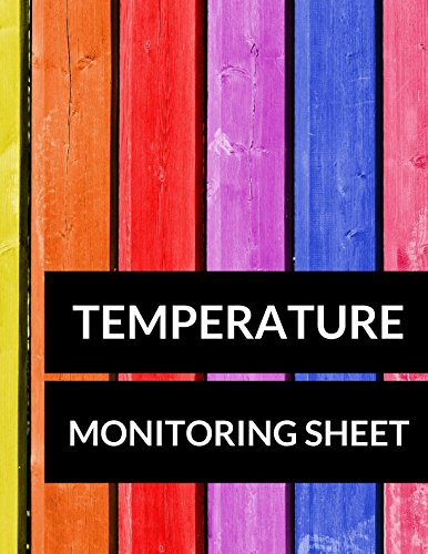 Temperature Monitoring Sheet: Large 8.5 Inches  By 11 Inches 100 Pages Includes Sections For Date Time AM Temp PM Temp Comments Checked By