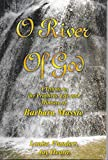O River of God: A Tribute to the Prophetic Life and Ministry of Barbara Massie