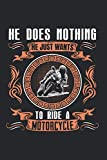 He does nothing he just wants to ride motorcycle: I Cuaderno I Cuaderno I Motocicleta I Motocicleta I Motociclista I Cuadrícula de puntos I a5 ... I Cuaderno de escritura I Diario I Regalo