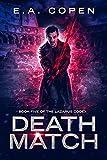 Death Match: An Urban Fantasy Novel (The Lazarus Codex Book 5)