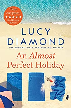 An Almost Perfect Holiday by [Lucy Diamond]