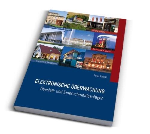 Elektronische Überwachung - Überfall- und Einbruchmeldeanlagen (2013)