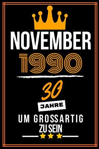 November 1990 30 Jahre um großartig zu sein: 30. Geburtstag Geschenk frauen Männer, 30 jährige Geburtstagsgeschenk für Schwester bruder - Notizbuch a5 liniert