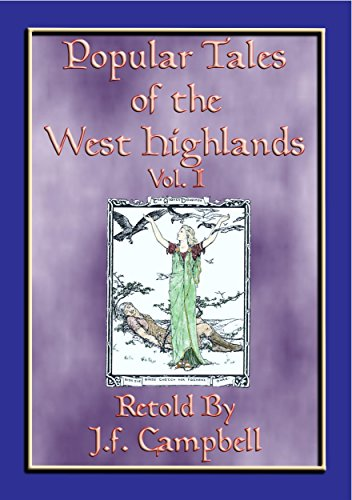 POPULAR TALES of the WEST HIGHLANDS - 23 Scottish ursgeuln or tales: 23 Scottish ursgeuln, or tales, from the Western Highlands of Scotland (Myths, Legend ... from Around the World) (English Edition)