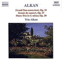 Alkan: Grand Duo concertant, Op. 21 / Sonate de concert, Op. 47 / Trio in G minor, Op. 30 (2001-02-20)