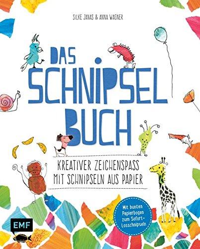 Das Schnipsel-Buch: Kreativer Zeichenspaß mit Schnipseln aus Papier – Mit Papier zum Sofort-Losschnipseln