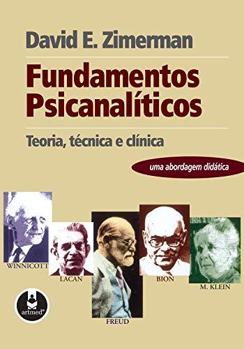 Fundamentos Psicanalíticos: Teoria, Técnica e Clínica - Uma Abordagem Didática