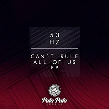 Can't Rule All Of Us