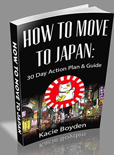 How to Move to Japan: 30 Day Action Plan and Guide (English Edition)