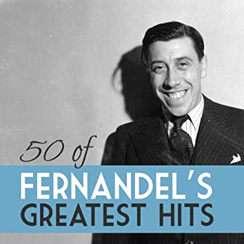 50 of Fernandel Greatest Hits