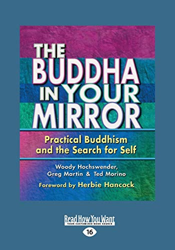 The Buddha in Your Mirror: Practical Buddhism and the Search for Self (Large Print 16pt)