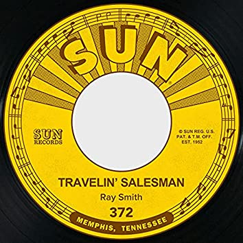 Travelin' Salesman / I Won't Miss You (Till You Go)