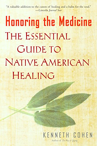 Compare Textbook Prices for Honoring the Medicine: The Essential Guide to Native American Healing Reprint Edition ISBN 9780345435132 by Cohen, Kenneth S.