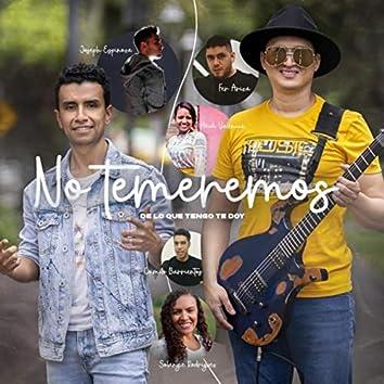 No Temeremos (feat. Joseph Espinoza, Fer Ariza, Solangie Rodriguez, Camilo Barrientos & Heidi Valencia)