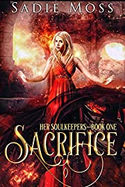 Sacrifice: A Reverse Harem Fantasy Romance (Her Soulkeepers Book 1)