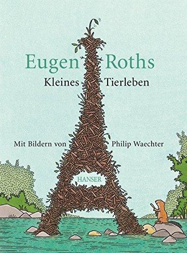 Eugen Roths Kleines Tierleben