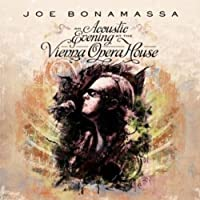 An Acoustic Evening At The Vienna Opera House by Joe Bonamassa