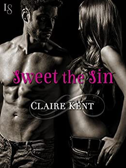 Sweet the Sin (Revenge Saga Book 1) by [Claire Kent]