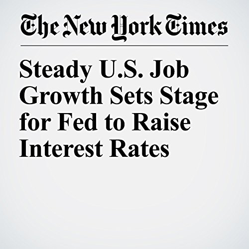 Steady U.S. Job Growth Sets Stage for Fed to Raise Interest Rates audiobook cover art