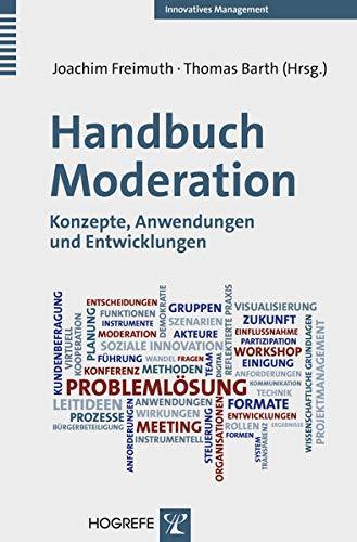 Handbuch Moderation: Konzepte, Anwendungen und Entwicklungen (Innovatives Management)
