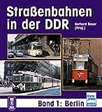 Straßenbahn-Archiv DDR: Berlin und Umgebung (Strassenbahn-Archiv DDR)