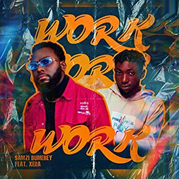 Work (feat. Xeda)