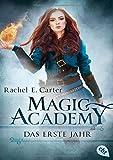 Magic Academy - Das erste Jahr (Die Magic Academy-Reihe, Band 1) - Rachel E. Carter