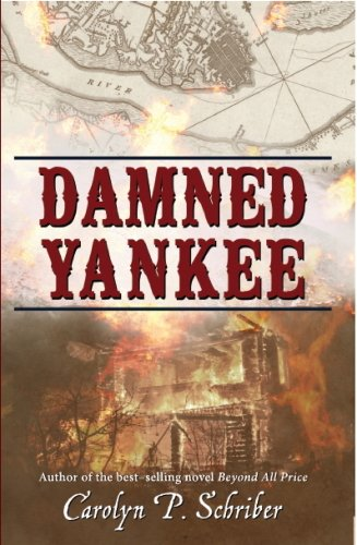 Book: Damned Yankee - The Story of a Marriage (The Civil War in South Carolina's Low Country Book 5) by Carolyn P. Schriber