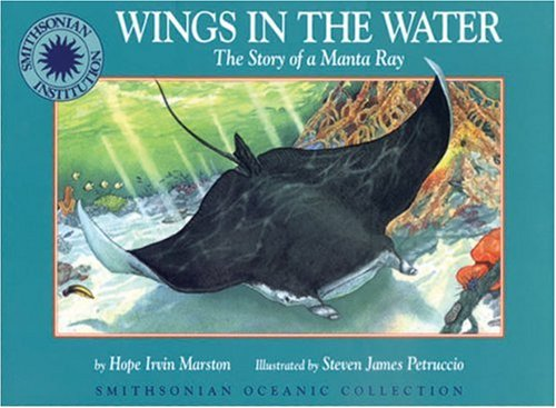 Wings in the Water: The Story of a Manta Ray - a Smithsonian Oceanic Collection Book