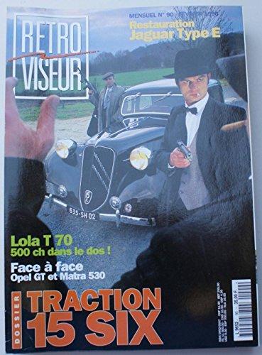 Revue rétroviseur n° 90 : dossier traction 15 Six ; lola T70 ; opel GT et Matra 530