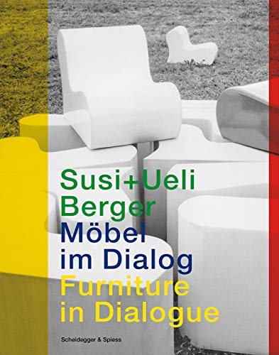 Susi und Ueli Berger: Möbel im Dialog