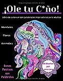 Libro de colorear con palabrotas inspiradoras para adultos: 50 Malas palabras elegantemente groseras para inspiración, motivación y alivio del estrés para mujeres
