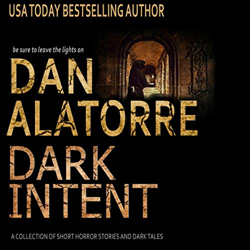 Dan Alatorre Dark Intent: A Collection of Short Horror Stories and Dark Tales Titelbild